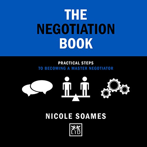 The Negotiation Book: 50 Practical Steps to Becoming a Master Negotiator Audiobook By Nicole Soames cover art