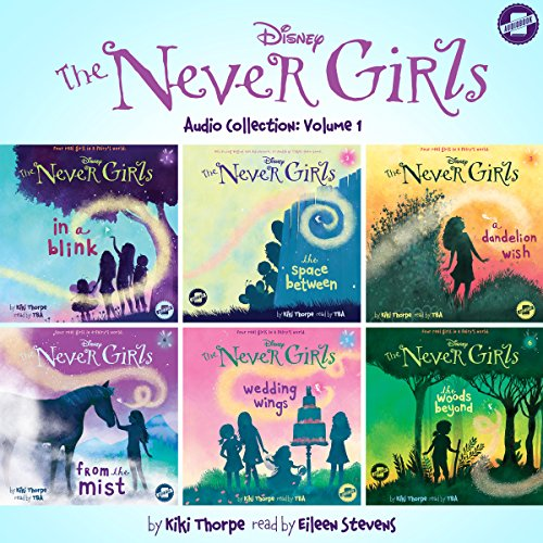 The Never Girls Audio Collection, Volume 1 Audiobook By Kiki Thorpe cover art