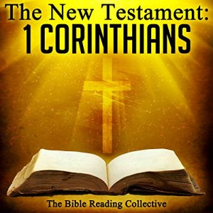 The New Testament: 1 Corinthians Audiobook By The New Testament cover art
