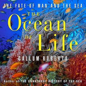 The Ocean of Life Audiobook By Callum Roberts cover art