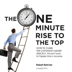 The One Minute Rise to the Top Audiobook By Robert Betcher cover art