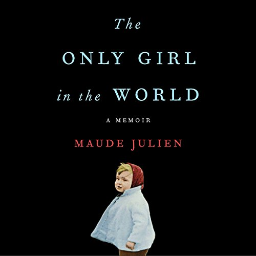 The Only Girl in the World Audiobook By Maude Julien cover art