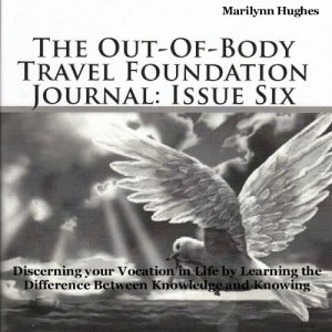 The Out-of-Body Travel Foundation Journal: Issue Six Audiobook By Marilynn Hughes cover art