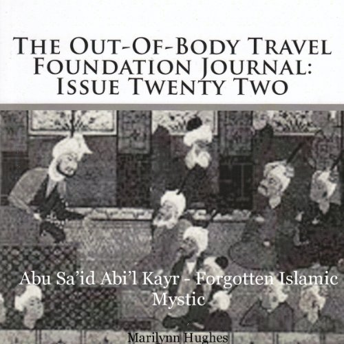 The Out-Of-Body Travel Foundation Journal, Issue Twenty Two Audiobook By Marilynn Hughes cover art