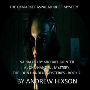 The Oxmarket Aspal Murder Mystery Audiobook By Andrew Hixson cover art
