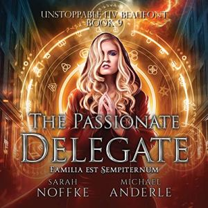 The Passionate Delegate Audiobook By Sarah Noffke, Michael Anderle cover art
