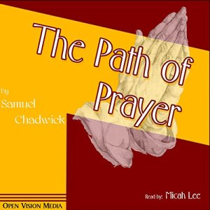 The Path of Prayer Audiobook By Samuel Chadwick cover art