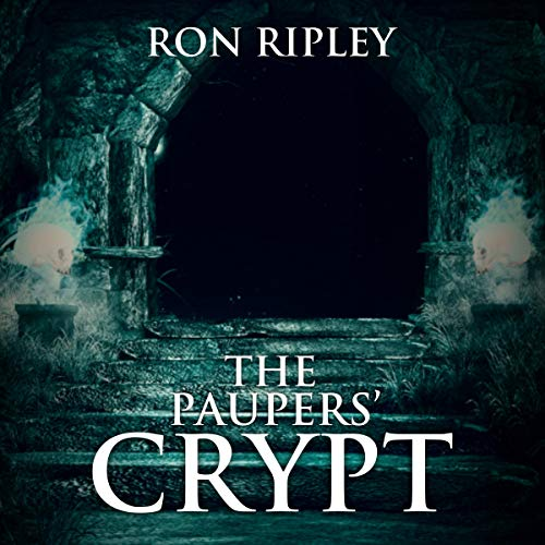 The Paupers' Crypt Audiobook By Ron Ripley cover art