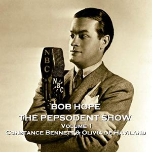 The Pepsodent Show - Constance Bennett & Olivia de Haviland Audiobook By Staff Writer cover art
