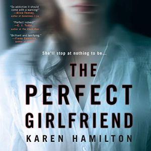 The Perfect Girlfriend Audiobook By Karen Hamilton cover art