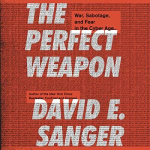 The Perfect Weapon Audiobook By David E. Sanger cover art