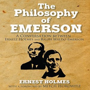 The Philosophy of Emerson Audiobook By Ernest Holmes, Mitch Horowitz cover art