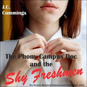 The Phony Campus Doc and the Shy Freshmen Audiobook By J. C. Cummings cover art