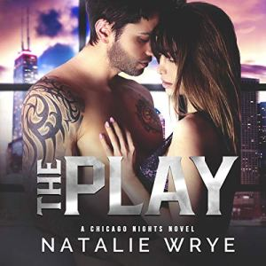 The Play Audiobook By Natalie Wrye cover art