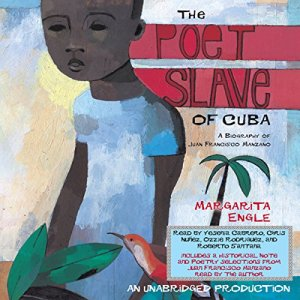 The Poet Slave of Cuba Audiobook By Margarita Engle cover art