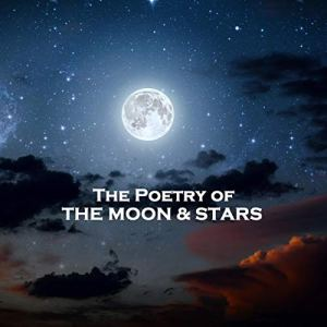 The Poetry of the Moon & Stars Audiobook By A. E. Housman, Christina Georgina Rossetti, Gerard Manley Hopkins cover art