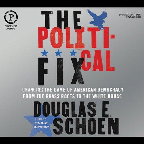 The Political Fix Audiobook By Douglas E. Schoen cover art