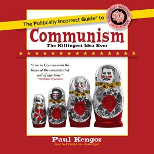 The Politically Incorrect Guide to Communism Audiobook By Paul Kengor cover art