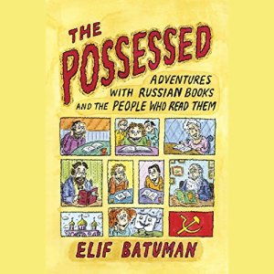 The Possessed Audiobook By Elif Batuman cover art