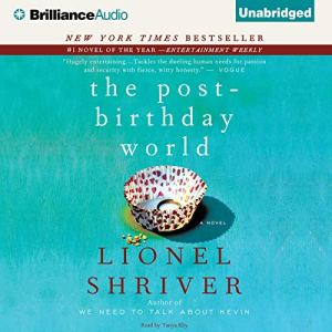 The Post-Birthday World Audiobook By Lionel Shriver cover art