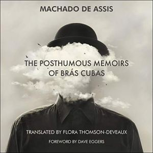The Posthumous Memoirs of Brás Cubas Audiobook By Joaqium Maria Machado de Assis, Flora Thomson-DeVeaux - translator cover art