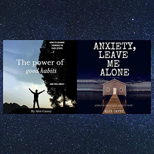 The Power of Good Habits & Anxiety, Leave Me Alone: Bundle Audiobook By Alex Canny cover art