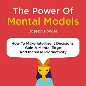 The Power of Mental Models Audiobook By Joseph Fowler cover art