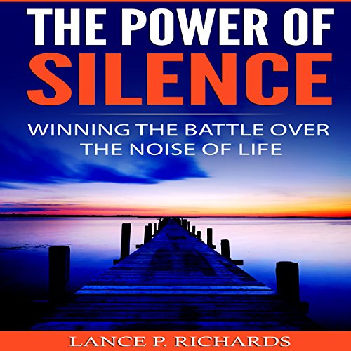 The Power of Silence Audiobook By Lance P. Richards cover art