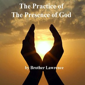 The Practice of the Presence of God Audiobook By Brother Lawrence cover art