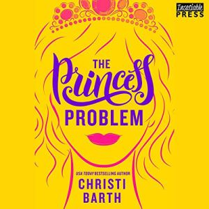 The Princess Problem Audiobook By Christi Barth cover art