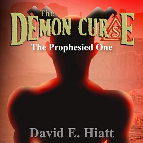 The Prophesied One Audiobook By David E. Hiatt cover art