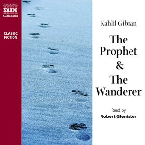 The Prophet & The Wanderer Audiobook By Khalil Gibran cover art