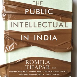 The Public Intellectual in India Audiobook By Romila Thapar cover art