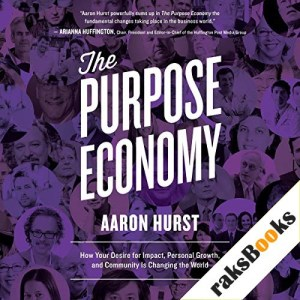 The Purpose Economy Audiobook By Aaron Hurst cover art