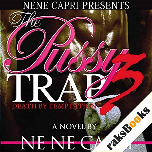 The Pussy Trap 3 Audiobook By NeNe Capri cover art