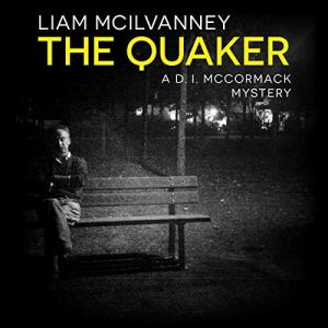 The Quaker Audiobook By Liam McIlvanney cover art