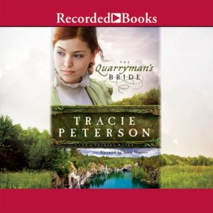 The Quarryman's Bride Audiobook By Tracie Peterson cover art