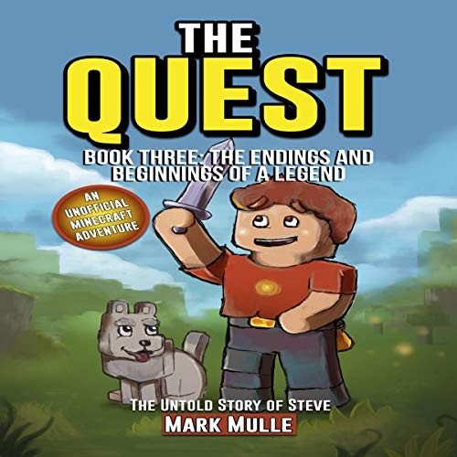 The Quest: The Untold Story of Steve, Book Three: The Endings and Beginnings of a Legend Audiobook By Mark Mulle cover art