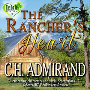 The Rancher's Heart Audiobook By C.H. Admirand cover art