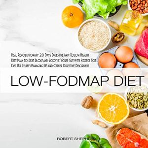 The Real Revolutionary Low-Fodmap Diet: Managing IBS and Other Digestive Disorders Audiobook By Robert Shepherd cover art