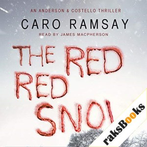 The Red, Red Snow Audiobook By Caro Ramsay cover art