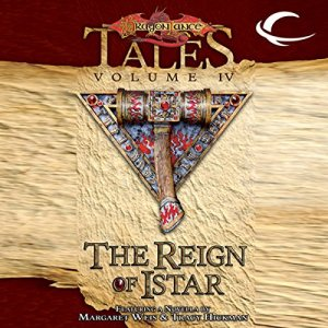 The Reign of Istar Audiobook By Margaret Weis (editor), Tracy Hickman (editor) cover art