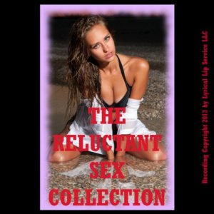 The Reluctant Sex Collection, Twenty Erotica Stories Audiobook By Stacy Reinhardt, Veronica Halstead, Kate Youngblood, Tracy Bond, D.P. Backhaus, Debbie Brownstone cover art