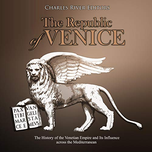 The Republic of Venice Audiobook By Charles River Editors cover art