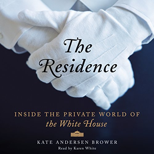 The Residence Audiobook By Kate Andersen Brower cover art