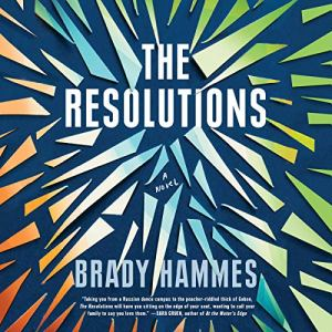 The Resolutions Audiobook By Brady Hammes cover art