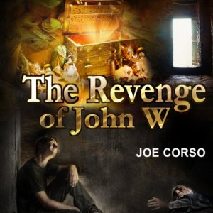 The Revenge of John W Audiobook By Joe Corso cover art