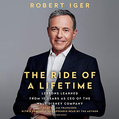 The Ride of a Lifetime Audiobook By Robert Iger cover art