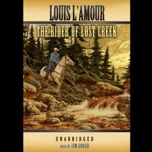 The Rider of Lost Creek Audiobook By Louis L'Amour cover art