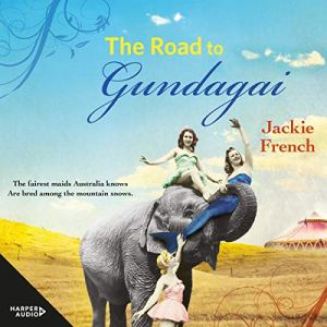 The Road to Gundagai Audiobook By Jackie French cover art